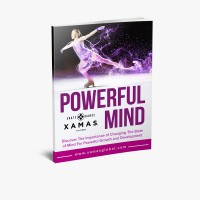 Powerful Mind: Discover the Importance of Changing the State of Mind for Powerful Growth and Development